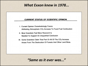 Exxon knew that most government and academic scientists wanted more research money.