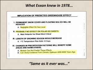 In 1978, Exxon knew that the effects on sea level and the polar ice caps would likely be negligible, models were useless and more effort should be directed at paleoclimatology.